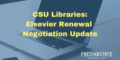 CSU Libraries: Elsevier Renewal Negotiation Update