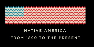 Native America from 1890 to the Present