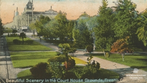 "Beautiful Scenery in the Court House Grounds, Fresno Cal."", undated. A lush green view towards the court house."
