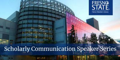 Scholarly Communication Speaker Series