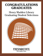Congratulations Graduates - Henry Madden Library Graduating Student Selections