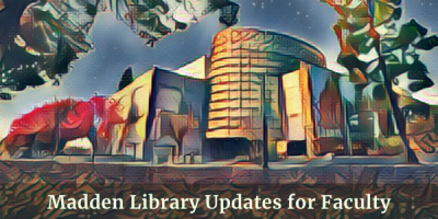 Madden Library Updates for Faculty